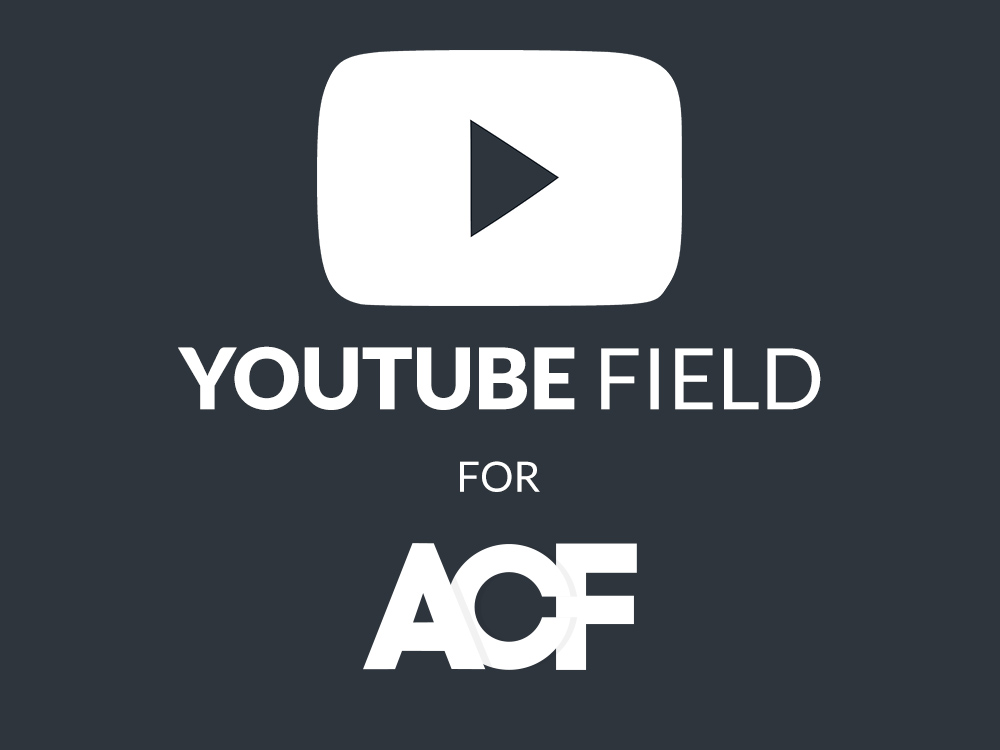Advanced Custom Fields: YouTube Field WordPress Plugin - Pro
